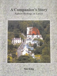 A Companion's Story: Egbert Rydings at Laxley (2012)