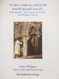 'A new road on which the world should travel': John Ruskin, 'The Nature of Gothic' and William Morris