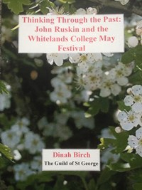 Thinking through the past: John Ruskin and the Whitelands College May Festival