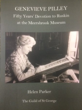Genevieve Pilley: Fifty Years' Devotion to Ruskin at the Meersbrook Museum